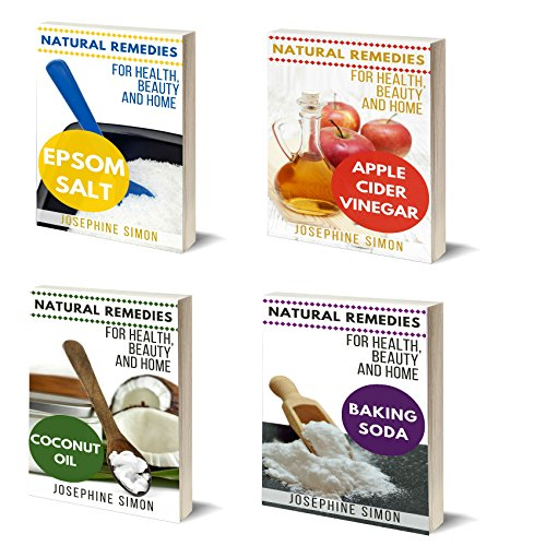Natural Remedies for Health, Home, and Beauty Box Set 4 Books in 1: Vol1: Epsom Salt; Vol. 2: Apple Cider Vinegar; Vol. 3: Coconut Oil; Vol 4: Baking Soda