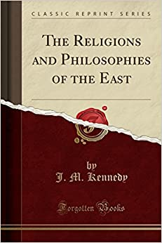 The Religions and Philosophies of the East (Classic Reprint)
