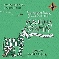 Warten auf Wunder (Die erstaunlichen Abenteuer der Maulina Schmitt 2)