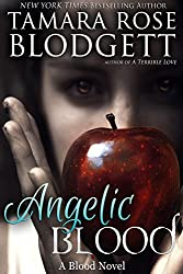 Angelic Blood (#5): Alpha Warriors of the Blood (The Blood Series)