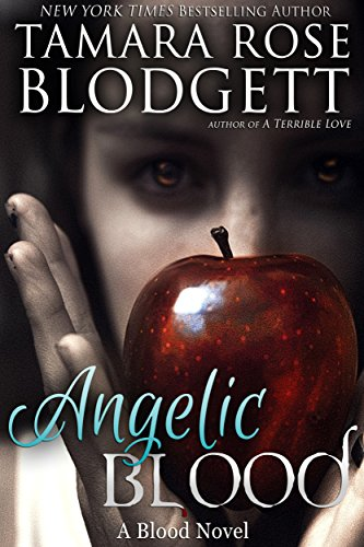 Angelic Blood (#5): New Adult Dark Paranormal Romance (The Blood (Angelic Series)