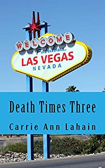 Death Times Three: Two Stories and a Novella by [Lahain, Carrie Ann]