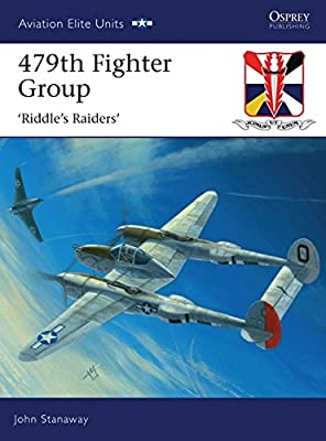 479th Fighter Group: 'Riddle's Raiders' (Aviation Elite Units)