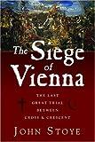The Siege of Vienna, John Stoye, 1933648147