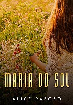 MARIA DO SOL por [Raposo, Alice]