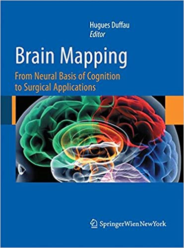 Book Brain Mapping: From Neural Basis of Cognition to Surgical Applications