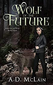 Wolf Of The Future: Family Renewed - A Werewolf Romance (Spirit Of The Wolf Book 3)