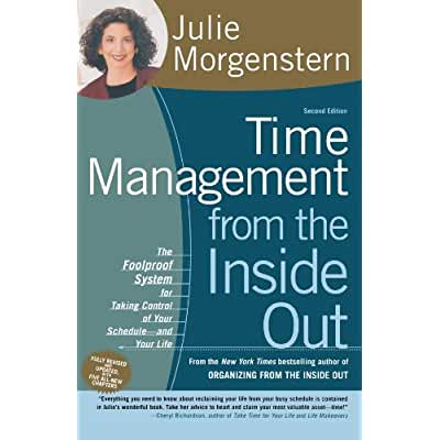 Time Management from the Inside Out, Second Edition: The Foolproof System for Taking Control of Your Schedule