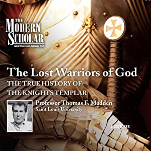 The Modern Scholar: The Lost Warriors of God Lecture