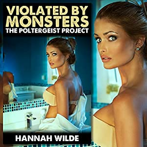 Violated by Monsters: The Poltergeist Project Audiobook