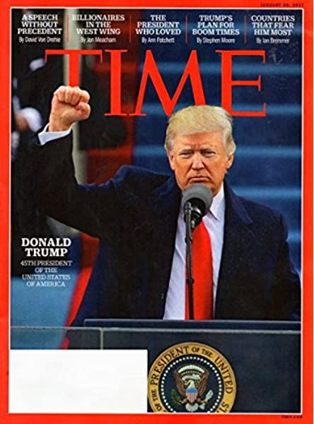 Time Magazine January 30 2017 Donald Trump 45th President Of The United States Of America Time Magazine 0070921092705 Amazon Com Books