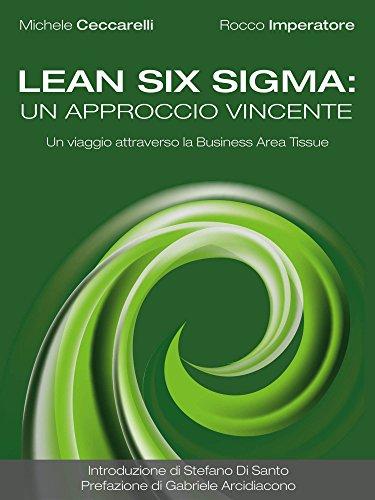 Lean Six Sigma: un approccio vincente. Un viaggio attraverso la Business Area Tissue (Italian Edition)
