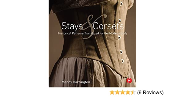 Amazon Stays And Corsets Historical Patterns Translated For The Modern Body EBook Mandy Barrington Kindle Store