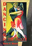 Dancing in the Alley, Donna A. Monday, 145207433X
