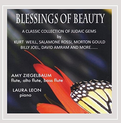 Blessings of Beauty: A Classic Collection of Judaic Gems By Kurt Weill, Salamone Rossi, Morton Gould, Billy Joel, David Amram and More... (Judaic Collection)