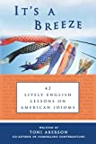 It's A Breeze: 42 Lively English Lessons on American Idioms