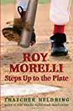 Roy Morelli Steps up to the Plate, Thatcher Heldring, 0385733917