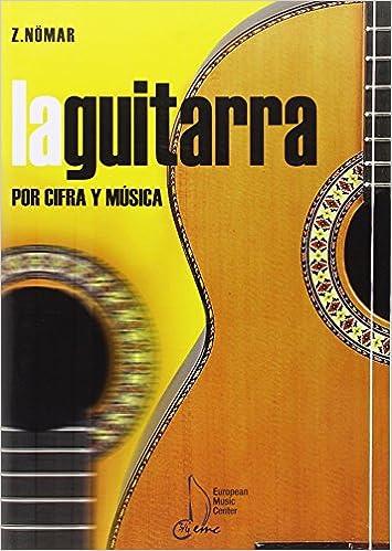 La Guitarra. Iniciación. Clase Individual Y Colectiva: Amazon.es: Zenemij Nömar: Libros