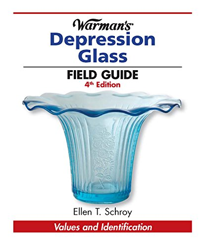 Warman's Depression Glass Field Guide: Values and Identification (Warman's Field Guide)