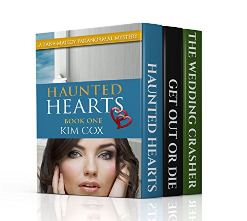 Lana Malloy Paranormal Mystery Series (Novellas 1, 2, & 3): Haunted Hearts, Get Out or Die, & The Wedding Crasher - Box Set 2 (Lana Malloy Paranormal Mystery Series Box Sets) by [Cox, Kim]