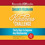 The Kindness Challenge: Thirty Days to Improve Any Relationship | Shaunti Feldhahn