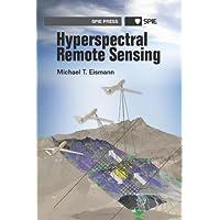 Hyperspectral Remote Sensing (SPIE Press Monograph Vol. PM210)