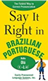 Say It Right in Brazilian Portuguese: The Fastest Way to Correct Pronunciation