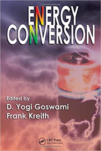 Energy Conversion (Mechanical and Aerospace Engineering Series)