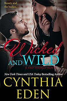 Wicked and Wild (Bad Things Book 7) by [Eden, Cynthia]