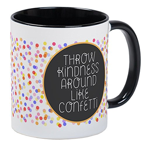 CafePress - Throw Kindness Around Like Confetti Mugs - Unique Coffee Mug, Coffee Cup