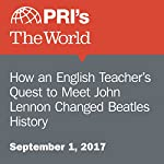 How an English Teacher's Quest to Meet John Lennon Changed Beatles History | Lidia Jean Kott