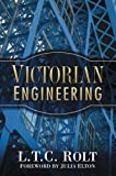 Victorian Engineering (L.T.C. Rolt Collection)