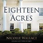 Eighteen Acres : A Novel   Nicolle Wallace