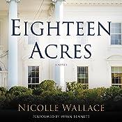 Eighteen Acres : A Novel | Nicolle Wallace