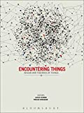 img - for Encountering Things: Design and Theories of Things book / textbook / text book