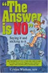 The Answer Is NO: Saying It and Stick...