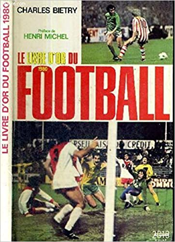 Amazon Fr Le Livre D Or Du Football Charles Bietry Livres