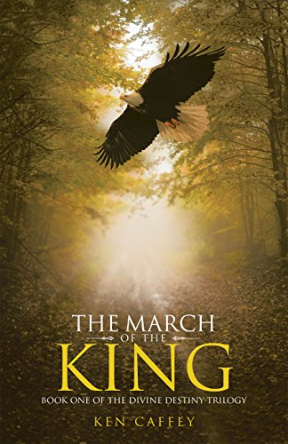 The march of the king book one of the divine destiny trilogy the march of the king book one of the divine destiny trilogy by caffey fandeluxe Gallery
