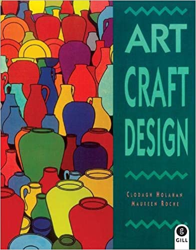 Art Craft Design Clodagh Holahan Maureen Roche 9780717120314