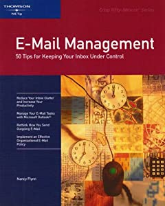 E-Mail Management: 50 Tips for Keeping Your Inbox Under Control (CRISP FIFTY-MINUTE SERIES)