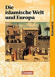 Kurshefte Geschichte: Die islamische Welt und Europa: Schülerbuch