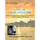 Cancer - Cause and Cure: Based on Quantum Physics developed by Dr. Johanna Budwig