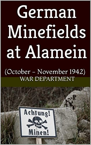 German Minefields at Alamein: (October - November 1942) -