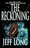 Front cover for the book The Reckoning: A Thriller by Jeff Long