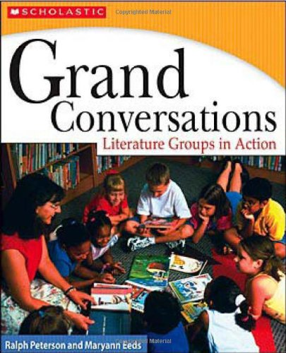 Grand Conversations (Updated Edition): Literature Groups in Action