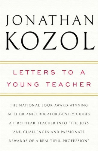 Letters to a Young Teacher by Kozol Jonathan (2007-08-21) Hardcover