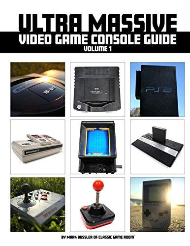 Ultra Massive Video Game Console Guide Volume 1