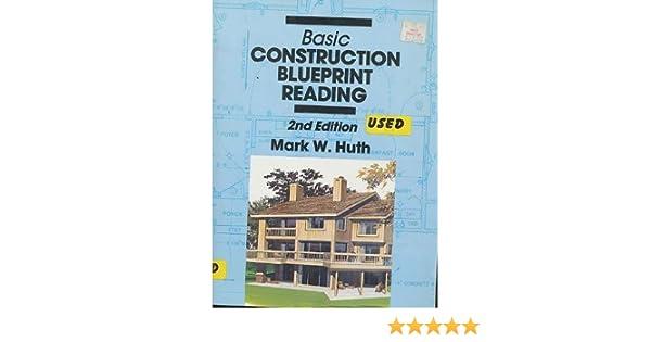 Basic construction blueprint reading 2 mark w huth basic construction blueprint reading 2 mark w huth 9780827332331 amazon books malvernweather Images