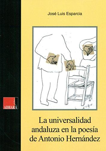 Descargar Libro La Universalidad Andaluza En La Poesía De António Hernández José Luis Esparcia Gil