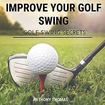 Amazon Com Improve Your Golf Swing Golf Swing Secrets